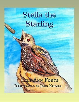Stella the Starling  by  Lily Ann Fouts