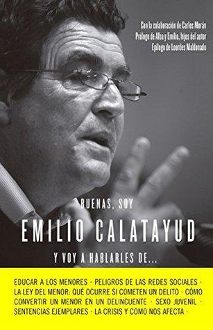 Buenas, soy Emilio Calatayud y voy a hablarles de... Emilio Calatayud