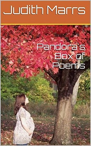 Pandoras Box of Poems  by  Judith Marrs