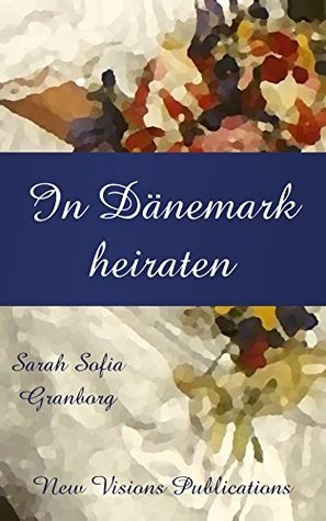 In Dänemark heiraten Sarah Sofia Granborg