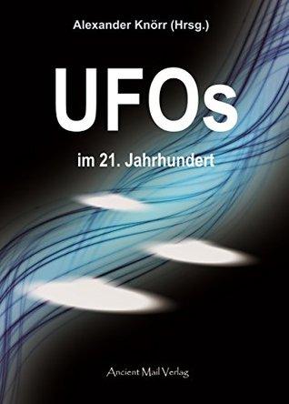 UFOs im 21. Jahrhundert  by  Alexander Knörr