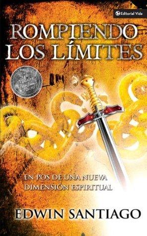 Rompiendo los límites: En pos de una nueva dimensión espiritual  by  Edwin Santiago