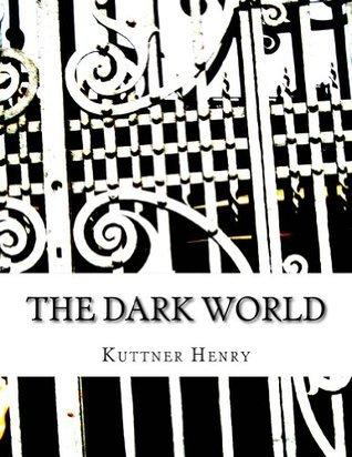 The Dark World  by  Kuttner Henry