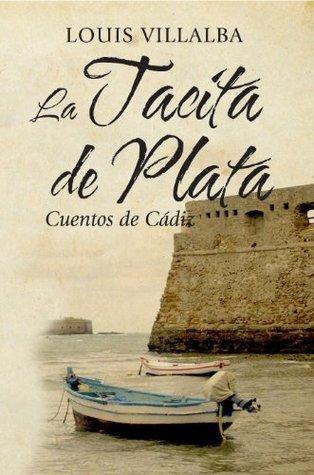 La Tacita de Plata, Cuentos de Cádiz Louis Villalba