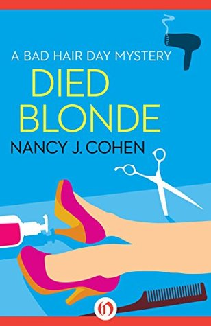 Died Blonde (The Bad Hair Day Mysteries Book 6) Nancy J. Cohen