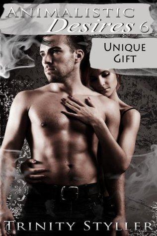 Paranormal Adventure Erotica: Animalistic Desires 6: Unique Gift Trinity Styller
