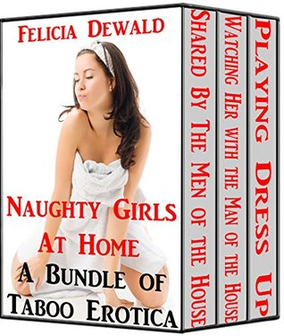 Naughty Girls at Home  by  Felicia Dewald