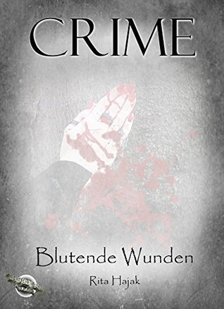 Blutende Wunden: Crime Rita Hajak