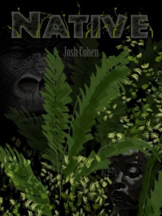Native  by  Josh Cohen