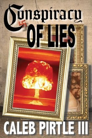 Conspiracy of Lies (The Ambrose Lincoln Series) Caleb Pirtle III