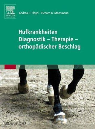 Hufkrankheiten Diagnostik - Therapie - orthopädischer Beschlag  by  Andrea Floyd
