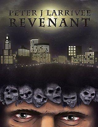 Revenant  by  Peter J Larrivee