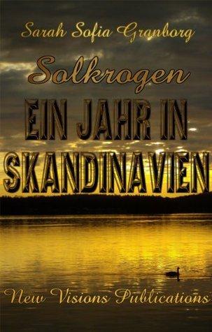 Ein Jahr in Skandinavien (Solkrogen 1)  by  Sarah Sofia Granborg