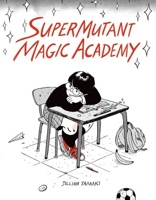 SuperMutant Magic Academy Jillian Tamaki