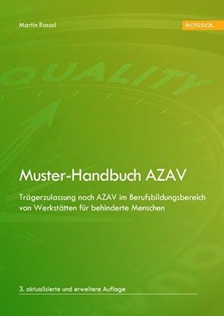 Muster-Handbuch AZAV: Trägerzulassung nach AZAV im Berufsbildungsbereich von Werkstätten für behinderte Menschen Martin Rossol