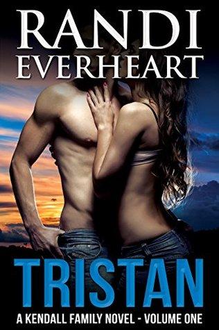 Tristan (The Kendall Family Series Book 1) Randi Everheart