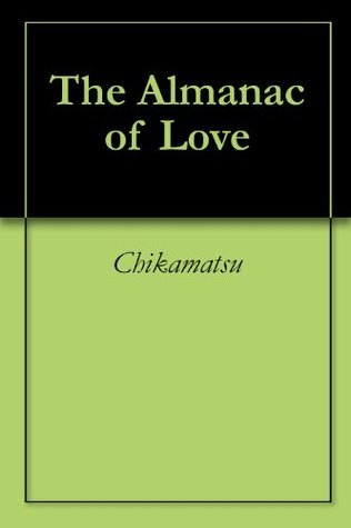 The Almanac of Love  by  Chikamatsu