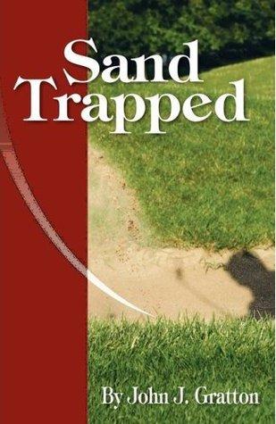 Sandtrapped (Dusty Diamond Series Book 1)  by  John Gratton