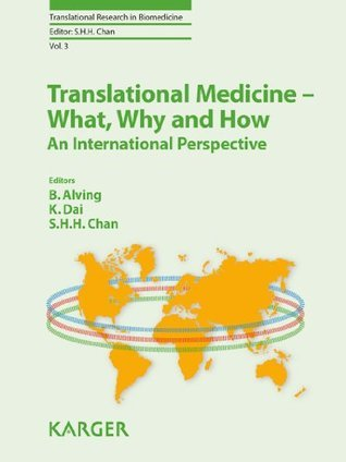 Translational Medicine - What, Why and How: An International Perspective Barbara Alving