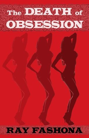 The Death of Obsession Ray Fashona