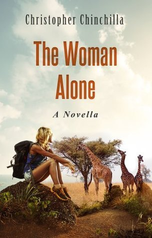 The Woman Alone: A Novella Christopher Chinchilla
