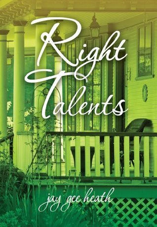 Right Talents  by  jay gee heath