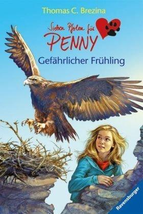 Gefährlicher Frühling (Sieben Pfoten für Penny, #10)  by  Thomas Brezina