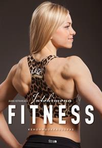 Intohimona fitness  by  Jaana Kotkansalo