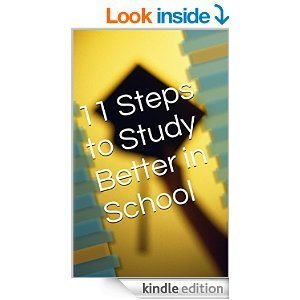 11 steps to study better in school  by  Timothy Ho