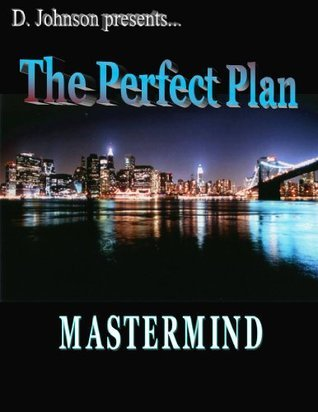 The Perfect Plan - MASTERMIND (The Perfect Plans Series Book 1)  by  * Johnson