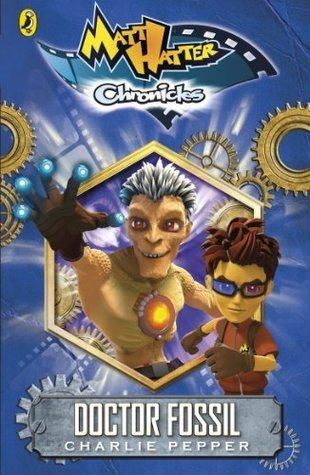 Matt Hatter Chronicles: Doctor Fossil (Book 2)  by  Charlie Pepper