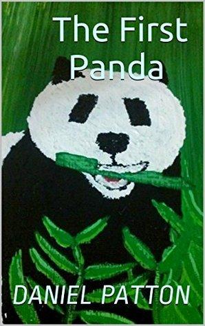 The First Panda  by  Daniel Patton