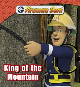 Fireman Sam: King of the Mountain (Fireman Sam Adventure Stories Book 5)  by  HiT Entertainment