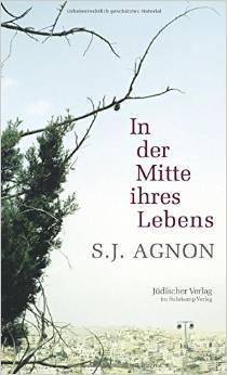 In der Mitte ihres Lebens Erzählung S.Y. Agnon