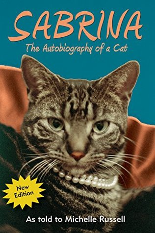 Sabrina: The Autobiography of a Cat  by  Michelle Russell