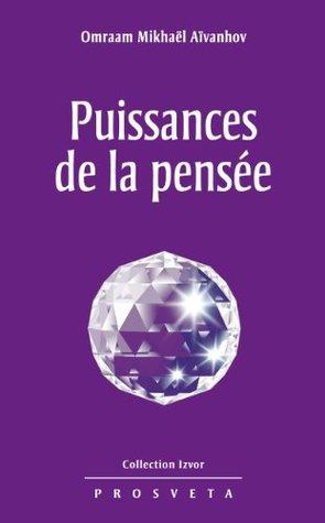 Puissances de la pensée (Izvor Collection t. 224)  by  Omraam Mikhaël Aïvanhov