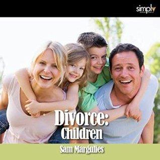 Divorce: Children  by  Sam Margulies