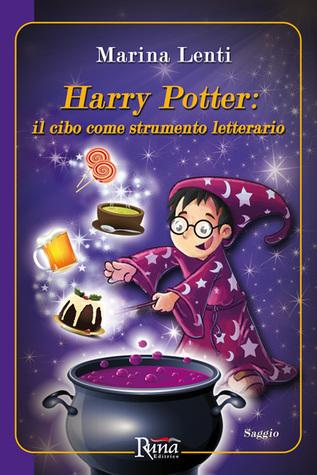 Harry Potter: il cibo come strumento letterario Marina Lenti
