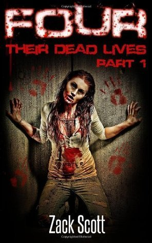 Four (Their Dead Lives, 1)  by  Zack Scott