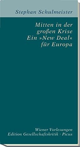 Mitten in der großen Krise. Ein »New Deal« für Europa (Edition Gesellschaftskritik 7)  by  Stephan Schulmeister