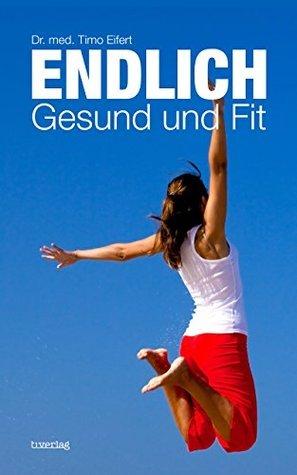 ENDLICH - Gesund und Fit  by  Timo Eifert