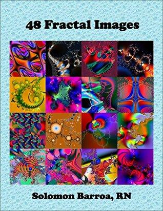 48 Fractal Images  by  Solomon Barroa