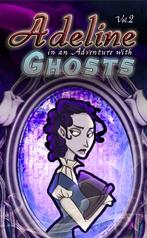 Adeline in an Adventure with Ghosts  by  Lucy Bell