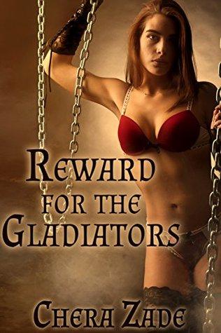 Reward for the Gladiators  by  Chera Zade