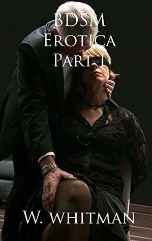 BDSM Erotica Part I  by  M8