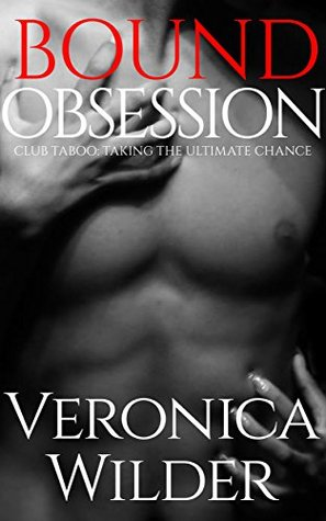Bound Obsession (Club Taboo, #1) Veronica Wilder