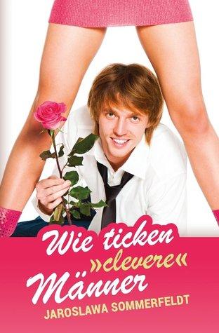 "Wie ticken ""clevere"" Männer Jaroslawa Sommerfeldt"