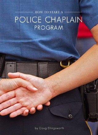 How To Start A Police Chaplain Program Doug Ellingsworth
