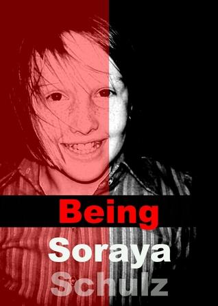 Being Soraya Schulz