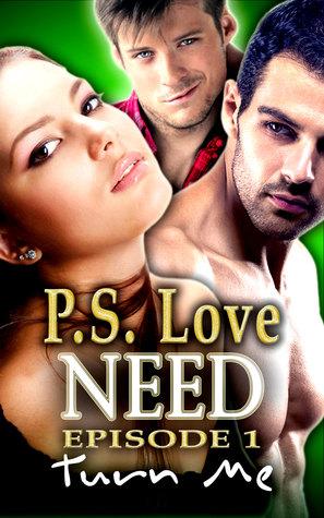 NEED: Turn Me P.S. Love